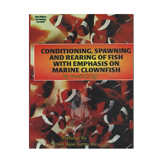 CONDITIONING, SPAWNING & REARING FISH WITH EMPHASIS ON MARINE CLOWNFISH.